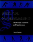 Medieval Swordsmanship : Illustrated Methods and Techniques - Book