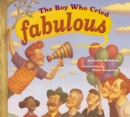 The Boy Who Cried Fabulous - Book