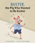 Baxter, the Pig Who Wanted to be Kosher - Book