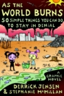 As The World Burns : 50 Things You Can Do to Stay in Denial - Book