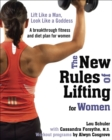 New Rules of Lifting for Women : Lift Like a Man, Look Like a Goddess - Book