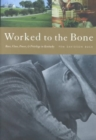 Worked to the Bone : Race, Class, Power and Privilege in Kentucky - Book