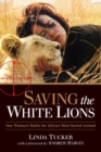 Saving the White Lions - eBook