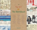 The Art Of The Sketchbook : Artists and the Creative Diary - Book