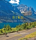 Fifty Places to Bike Before You Die : Biking Experts Share the World's Greatest Destinations - Book
