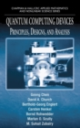 Quantum Computing Devices : Principles, Designs, and Analysis - Book