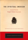 Spiritual Emerson : Essential Works by Ralph Waldo Emerson - Book