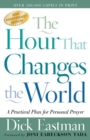 The Hour That Changes the World : A Practical Plan for Personal Prayer - eBook