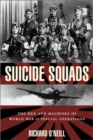 Suicide Squads : The Men and Machines of World War II Special Operations - Book