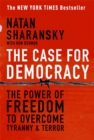 The Case For Democracy : The Power of Freedom to Overcome Tyranny and Terror - Book