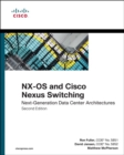 NX-OS and Cisco Nexus Switching : Next-Generation Data Center Architectures - Book