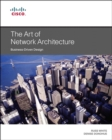 Art of Network Architecture, The : Business-Driven Design - Book