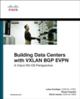 Building Data Centers with VXLAN BGP EVPN : A Cisco NX-OS Perspective - Book