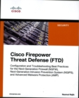 Cisco Firepower Threat Defense (FTD) : Configuration and Troubleshooting Best Practices for the Next-Generation Firewall (NGFW), Next-Generation Intr - Book