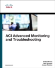 ACI Advanced Monitoring and Troubleshooting - Book