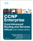 CCNP Enterprise Core ENCOR 350-401 and Advanced Routing ENARSI 300-410 Official Cert Guide Library - Book