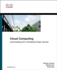 Cloud Computing : Automating the Virtualized Data Center - Book