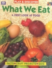 What We Eat (Play & Discover) - Book