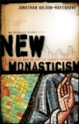 New Monasticism : What It Has to Say to Today's Church - Book