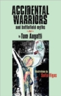 ACCIDENTAL WARRIORS and Battlefield Myths - Book