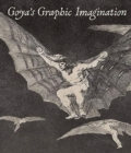 Goya`s Graphic Imagination - Book