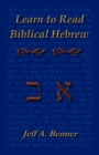 Learn Biblical Hebrew : A Guide to Learning the Hebrew Alphabet, Vocabulary and Sentence Structure of the Hebrew Bible - Book
