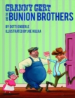 Granny Gert and the Bunion Brothers - Book