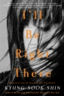 I'll Be Right There : A Novel - eBook