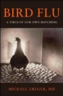 Bird Flu : A Virus of Our Own Hatching - Book