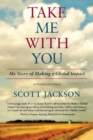 Take Me with You : One Person's Journey to Find the Charity Within - Book