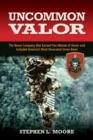 Uncommon Valor : The Recon Company that Earned Five Medals of Honor and Included America's Most Decorated Green Beret - Book