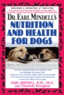 Dr. Earl Mindells Nutrition and Health for Dogs : Revised and Updated 2nd Edition - eBook