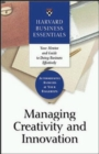 Managing Creativity and Innovation : Your Mentor and Guide to Doing Business Effectively - Book