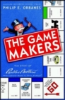 Game Makers : The Story of Parker Brothers, from Tiddley Winks to Trivial Pursuit - Book