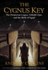 The Cygnus Key : The Denisovan Legacy, Gobekli Tepe, and the Birth of Egypt - eBook