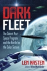 Dark Fleet : The Secret Nazi Space Program and the Battle for the Solar System - Book
