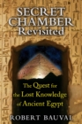 Secret Chamber Revisited : The Quest for the Lost Knowledge of Ancient Egypt - eBook