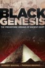 Black Genesis : The Prehistoric Origins of Ancient Egypt - eBook
