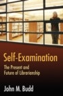 Self-Examination : The Present and Future of Librarianship - Book