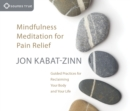 Mindfulness Meditation for Pain Relief : Guided Practices for Reclaiming Your Body and Your Life - Book