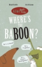 Where's the Baboon? : A 2-in-1 Book Game - Book