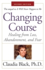 Changing Course : Healing from Loss, Abandonment, and Fear - eBook