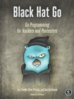 Black Hat Go : Go Programming For Hackers and Pentesters - eBook