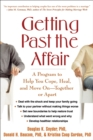 Getting Past the Affair : A Program to Help You Cope, Heal, and Move On -- Together or Apart - eBook