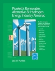 Plunkett's Renewable, Alternative & Hydrogen Energy Industry Almanac 2006 : The Only Complete Guide to the Business of Renewable, Alternative and Hydrogen Energy - Book