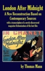London After Midnight : A New Reconstruction Based on Contemporary Sources (Hardback) - Book