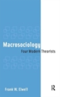 Macrosociology : Four Modern Theorists - Book