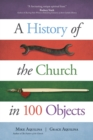 A History of the Church in 100 Objects - Book
