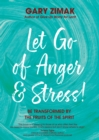 Let Go of Anger and Stress! : Be Transformed by the Fruits of the Spirit - eBook