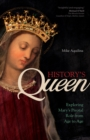 History's Queen : Exploring Mary's Pivotal Role from Age to Age - eBook